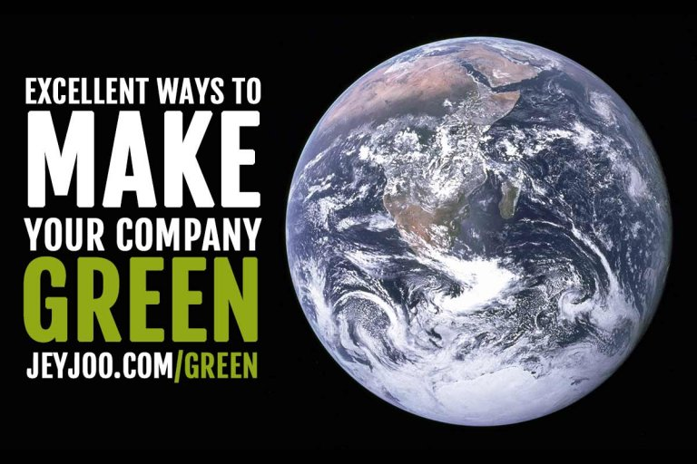 Ways to make your company green and sustainable