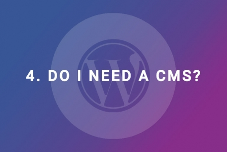 Do I need a CMS and how to pick the right one